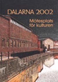 Dalarna 2002, mötesplats för kulturen