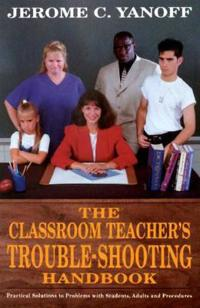 The Classroom Teacher's Trouble-Shooting Handbook