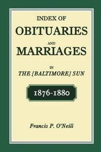 Index of Obituaries and Marriages in The Baltimore Sun, 1876-1880