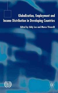 Globalization, Employment and Income Distribution in Developing Countries