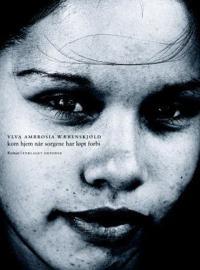 Kom hjem når sorgene har løpt forbi - Ylva Ambrosia Wærenskjold | Inprintwriters.org