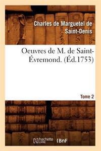 Oeuvres de M. de Saint-Evremond. T2 (Ed.1753)