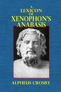 A Lexicon of Xenophon's Anabasis