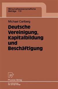 Deutsche Vereinigung, Kapitalbildung und Beschaftigung
