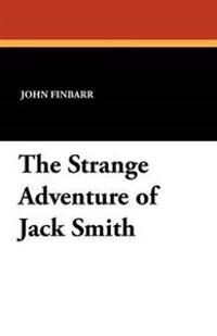 The Strange Adventure of Jack Smith