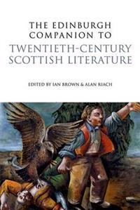 Edinburgh Companion to Twentieth-Century Scottish Literature
