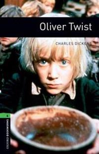 Oxford Bookworms Library: Oliver Twist: Level 6: 2,500 Word Vocabulary