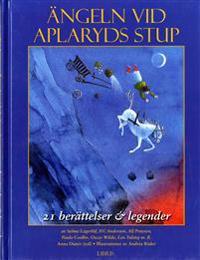 Ängeln vid Aplaryds stup : 21 berättelser och legender