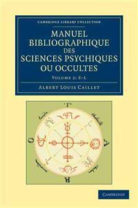 Manuel bibliographique des sciences psychiques ou occultes 3 Volume Set Manuel bibliographique des sciences psychiques ou occultes