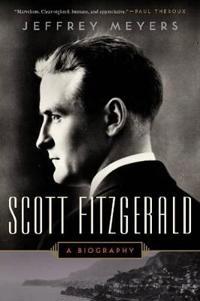 Scott Fitzgerald: A Biography