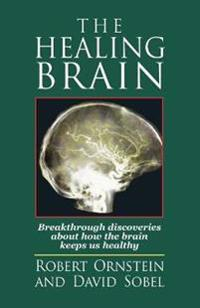 The Healing Brain: Breakthrough Discoveries about How the Brain Keeps Us Healthy