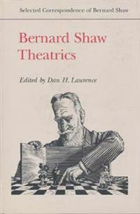 Bernard Shaw Theatrics