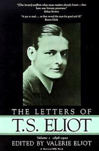 The Letters of T.S. Eliot: Volume 1, 1898-1922