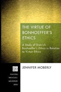 The Virtue of Bonhoeffer's Ethics