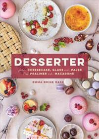 SIGNERAD Desserter : Från cheesecake, glass och pajer till praliner och macarons