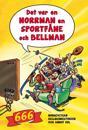 Det var en norrman, en sportfåne och Bellman : 666 norgevitsar, bellmanhistorier och annat kul