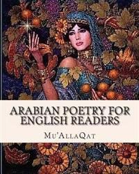 Arabian Poetry for English Readers