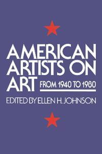 American Artists on Art, 1940-1980