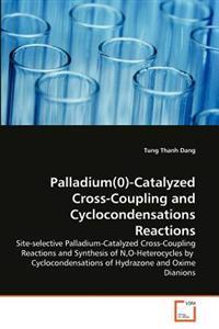 Palladium(0)-Catalyzed Cross-Coupling and Cyclocondensations Reactions
