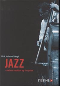 Jazz - mellem tradition og fornyelse