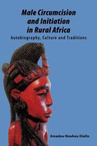Male Circumcision and Initiation in Rural Africa