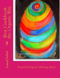 Best Cookbook the Organic Way