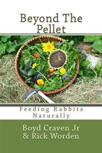 Beyond the Pellet: Feeding Rabbits Naturally