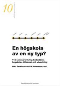 En högskola av en ny typ?  -  Två seminarier kring Södertörns högskolas tillkomst och utveckling