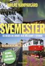 Svemester : så reser du smart och hållbart i Sverige
