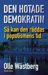 Den hotade demokratin : så kan den räddas i populismens tid - Olle Wästberg - danskt band (9789189323100) | Adlibris Bokhandel