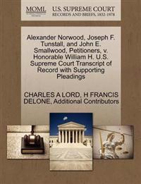 Alexander Norwood, Joseph F. Tunstall, and John E. Smallwood, Petitioners, V. Honorable William H. U.S. Supreme Court Transcript of Record with Supporting Pleadings