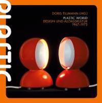 Plastic World Design und Alltagskultur 1967-1973