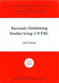 Successiv förbättring Studier kring 3:9 FBL