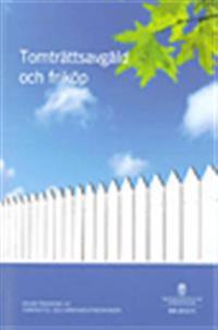 Tomträttsavgäld och friköp. SOU 2012:71 : Delbetänkande av Tomträtts- och arrendeutredningen