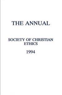 The Annual of the Society of Christian Ethics 1994