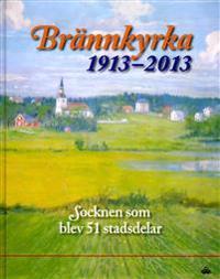 Brännkyrka 1913-2013