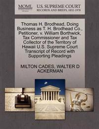 Thomas H. Brodhead, Doing Business as T. H. Brodhead Co., Petitioner, V. William Borthwick, Tax Commissioner and Tax Collector of the Territory of Hawaii U.S. Supreme Court Transcript of Record with Supporting Pleadings