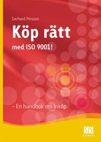 Köp rätt med ISO 9001 - En handbok om inköp