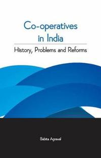 Co-Operatives in India: History, Problems and Reforms