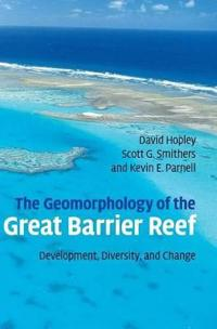 The Geomorphology of the Great Barrier Reef