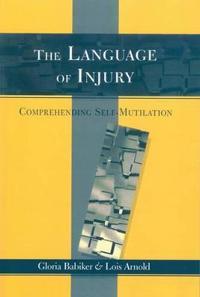 Language of injury - comprehending self-mutilation