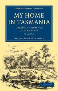My Home in Tasmania 2 Volume Set My Home in Tasmania