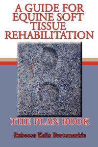 A Guide for Equine Soft Tissue Rehabilitation