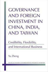 Governance and Foreign Investment in China, India and Taiwan