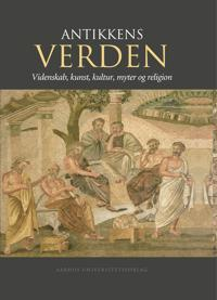 Antikkens Verden: Videnskab, Kunst, Kultur, Myter Og Religion