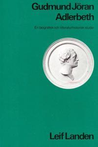 Gudmund Jöran Adlerbeth : en biografisk och litteraturhistorisk studie