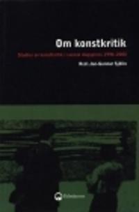 Om konstkritik : studier av konstkritik i svensk dagspress 1990-2000