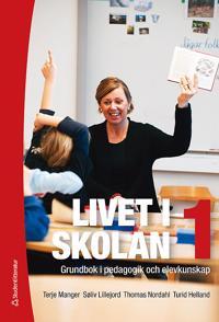 Livet i skolan 1 : grundbok i pedagogik och elevkunskap
