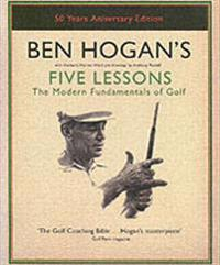 Ben hogans five lessons - the modern fundamentals of golf