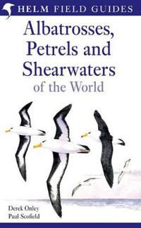 Albatrosses, Petrels and Shearwaters of the World